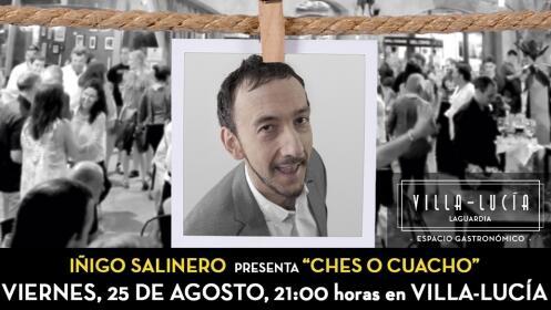 "CENA ESPECIAL + IÑIGO SALINERO ""CHES O CUACHO"""