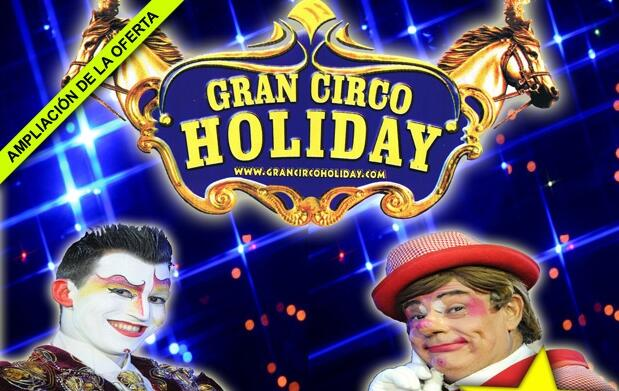 Entradas Gran Circo Holiday 15 de Junio