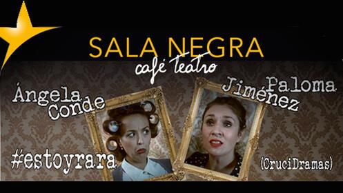 'Estoy rara' la cara más absurda y cómica de la realidad en Sala Negra Café Teatro